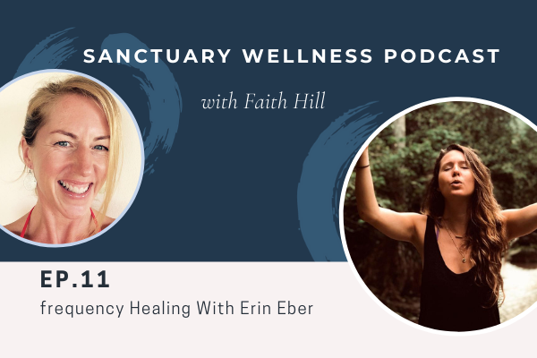 Ep.11 Frequency Healing with Erin Eber